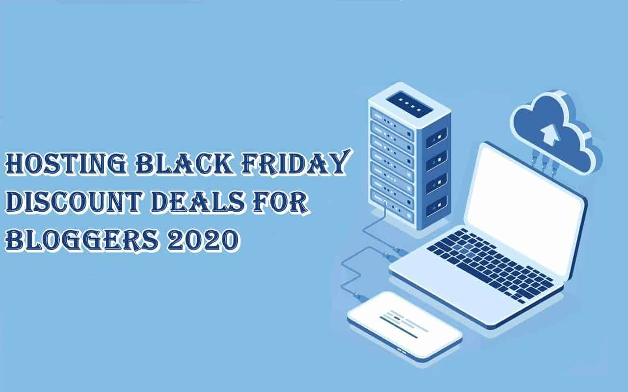 Hosting Black Friday Discount Deals for Bloggers 2020
