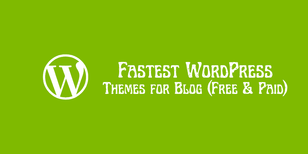 Fastest WordPress Themes for Blogs